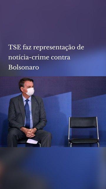 TSE faz representação de notícia-crime contra Bolsonaro